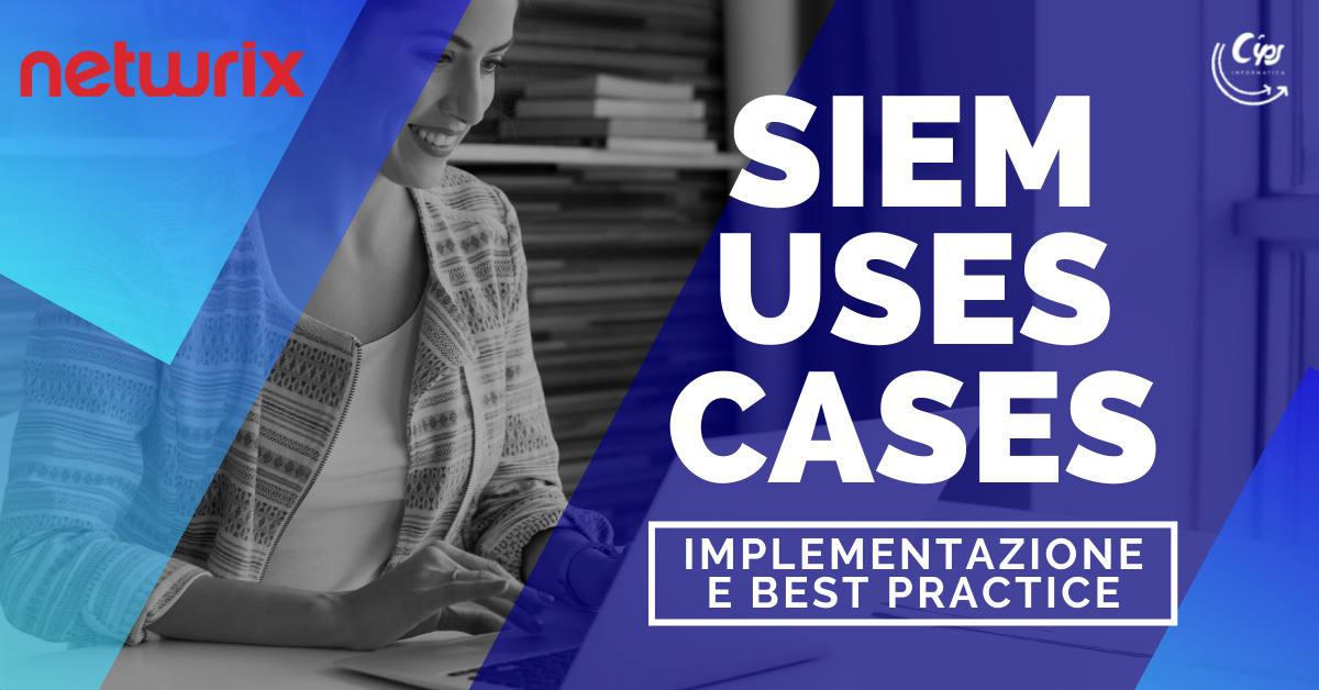 Siem Uses Cases: implementazione e best practice